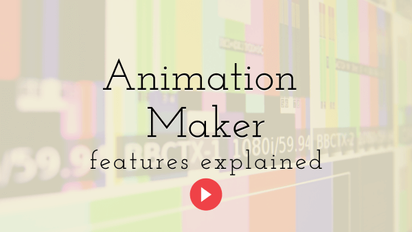 Animation Maker Features Explained - Video Tutorial