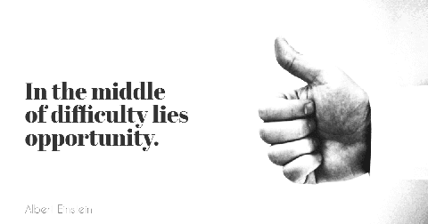 In the Middle of Difficulty Lies Opportunity Quote Card Example